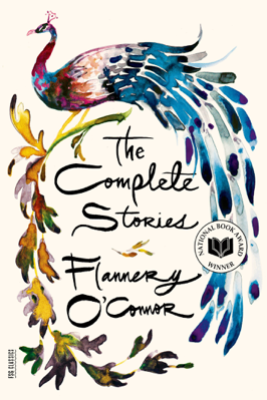 The Complete Stories - Flannery O'Connor