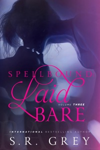 Spellbound: Laid Bare #3 - S.R. Grey pdf download