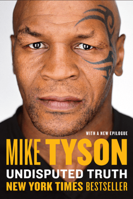 Undisputed Truth - Mike Tyson & Larry Sloman