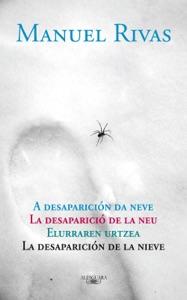 La desaparición de la nieve - Manuel Rivas pdf download