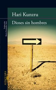 Dioses sin hombres - Hari Kunzru pdf download