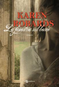 La finestra sul bosco - Karen Robards pdf download