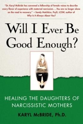 Will I Ever Be Good Enough? - Karyl McBride