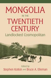 Mongolia in the Twentieth Century - Stephen Kotkin & Bruce Allen Elleman pdf download