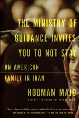 The Ministry of Guidance Invites You to Not Stay - Hooman Majd