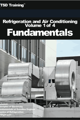 Refrigeration and Air Conditioning Volume 1 of 4 - Fundamentals - TSD Training