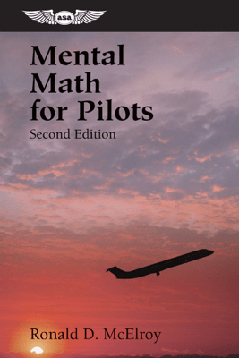 Mental Math for Pilots - Ronald D. McElroy