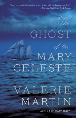 The Ghost of the Mary Celeste - Valerie Martin pdf download