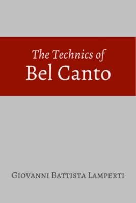 The Technics of Bel Canto - Giovanni Battista Lamperti