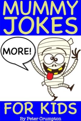 More Funny Mummy Jokes for Kids - Peter Crumpton