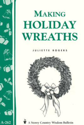 Making Holiday Wreaths - Juliette Rogers