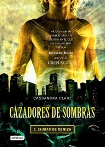 Cazadores de sombras 2. Ciudad de ceniza (Edición mexicana) - Cassandra Clare pdf download
