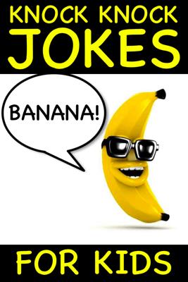 Banana Knock Knock Jokes for Kids - Peter Crumpton