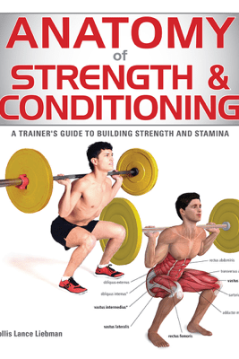 Anatomy of Strength and Conditioning - Hollis Liebman