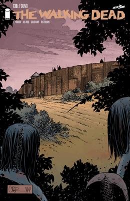 The Walking Dead #136 - Robert Kirkman, Charlie Adlard, Stefano Gaudiano & Cliff Rathburn pdf download