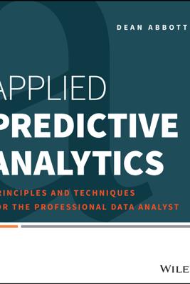 Applied Predictive Analytics - Dean Abbott
