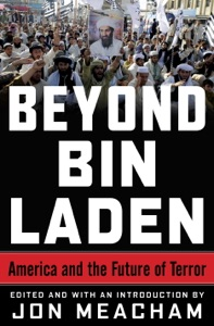 Beyond Bin Laden - Jon Meacham, James A. Baker III, Karen Hughes, Richard Haass & Bing West pdf download