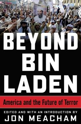Beyond Bin Laden - Jon Meacham, James A. Baker III, Karen Hughes & Richard Haass pdf download
