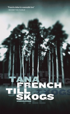 Till skogs - Tana French pdf download