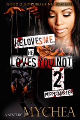 He Loves Me, He Loves You Not PT 2 - Mychea