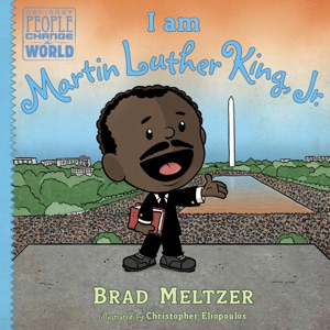 I am Martin Luther King, Jr. - Brad Meltzer & Christopher Eliopoulos pdf download