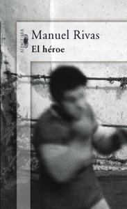 El héroe - Manuel Rivas pdf download