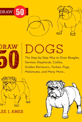 Draw 50 Dogs - Lee J. Ames