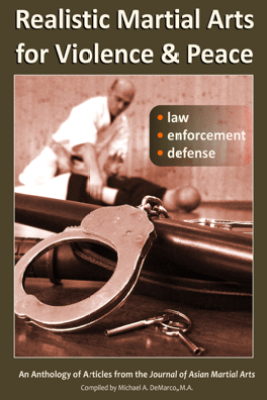 Realistic Martial Arts for Violence and Peace: Law, Enforcement, Defense - H. Richard Friman