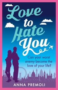 Love to Hate You - Anna Premoli pdf download