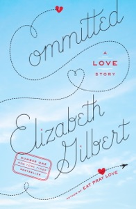 Committed - Elizabeth Gilbert pdf download