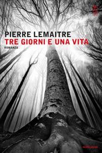 Tre giorni e una vita - Pierre Lemaitre pdf download