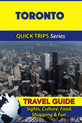 Toronto Travel Guide (Quick Trips Series) - Melissa Lafferty