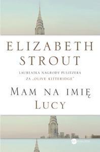 Mam na imię Lucy - Elizabeth Strout pdf download