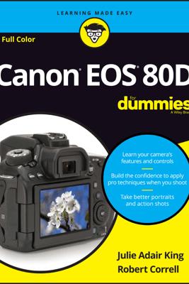 Canon EOS 80D For Dummies - Julie Adair King & Robert Correll