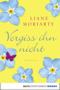 Vergiss ihn nicht - Sylvia Strasser & Liane Moriarty pdf download