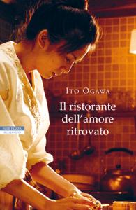 Il ristorante dell'amore ritrovato - Ito Ogawa pdf download