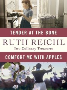 Comfort Me with Apples and Tender at the Bone: Two Culinary Treasures - Ruth Reichl pdf download