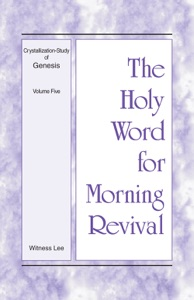 The Holy Word for Morning Revival - Crystallization-study of Genesis Volume 5 - Witness Lee pdf download