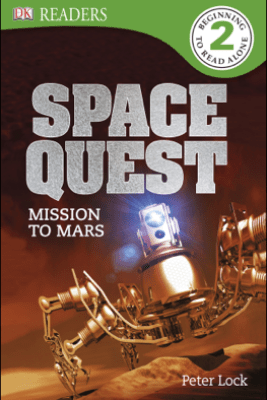 DK Readers L2: Space Quest: Mission to Mars - Peter Lock