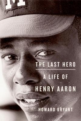 The Last Hero - Howard Bryant