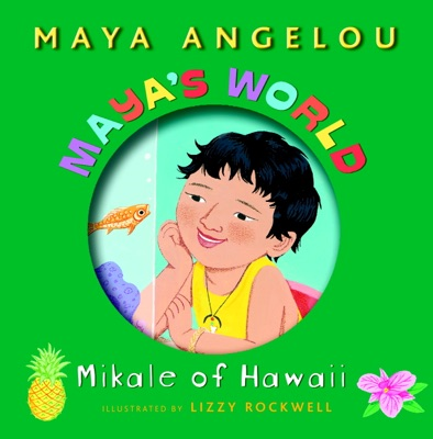 Maya's World: Mikale of Hawaii - Maya Angelou & Lizzy Rockwell pdf download