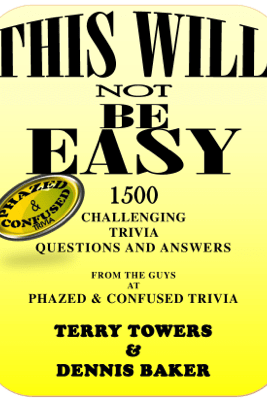 This Will Not Be Easy: 1500 Challenging Trivia Questions and Answers - Terry Towers & Dennis Baker
