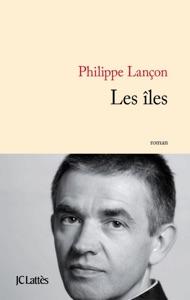 Les îles - Philippe Lançon pdf download