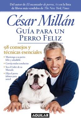 Guía para un perro feliz - Cesar Millan pdf download