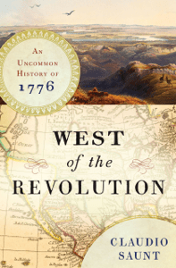 West of the Revolution: An Uncommon History of 1776 - Claudio Saunt pdf download