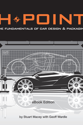 H-POINT: The Fundamentals of Car Design & Packaging - Stuart Macey