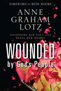 Wounded by God's People - Anne Graham Lotz pdf download