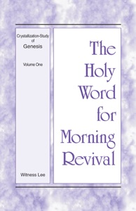 The Holy Word for Morning Revival - Crystallization-Study of Genesis, Volume 1 - Witness Lee pdf download