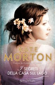 I segreti della casa sul lago - Kate Morton pdf download