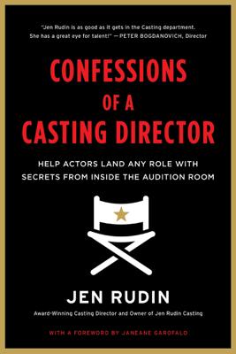 Confessions of a Casting Director - Jen Rudin